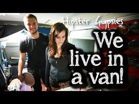 Hipster Gypsies - We live in a van!